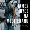 """""""Džejms Džojs na Mediteranu"""" – Treća antologija savremenih pesnika 21. veka"""